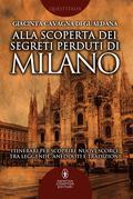 Alla scoperta dei segreti perduti di Milano