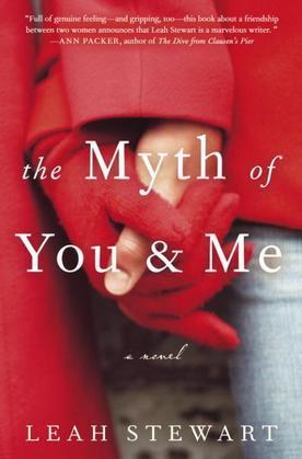 The Myth of You and Me: A Novel