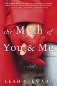 The Myth of You and Me: A Novel