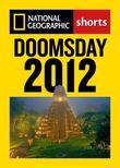Doomsday 2012: The Maya Calendar and the History of the End of the World