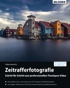 Timelapse – Zeitrafferfotografie