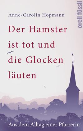 Der Hamster ist tot und die Glocken läuten