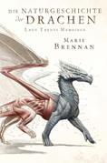 Lady Trents Memoiren 1: Die Naturgeschichte der Drachen