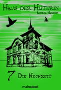 Haus der Hüterin: Band 7 - Die Hochzeit