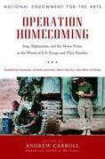 Operation Homecoming: Iraq, Afghanistan, and the Home Front, in the Words of U.S. Troops and TheirFamilies
