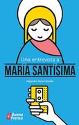 Una entrevista a María santísima
