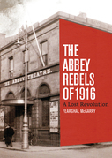 The Abbey Rebels of 1916