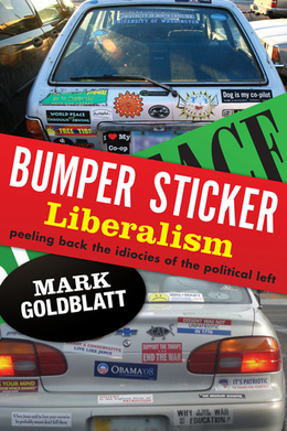 Bumper Sticker Liberalism: Peeling Back the Idiocies of the Political Left