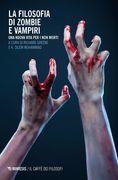 La filosofia di zombie e vampiri