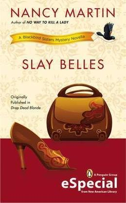 Slay Belles: A Blackbird Sisters Mystery (An eSpecial from New American Library)