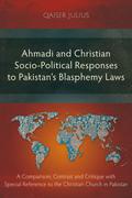 Ahmadi and Christian Socio-Political Responses to Pakistan's Blasphemy Laws