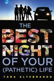 The Best Night of Your (Pathetic) Life