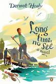 Long Time, No See: A Novel
