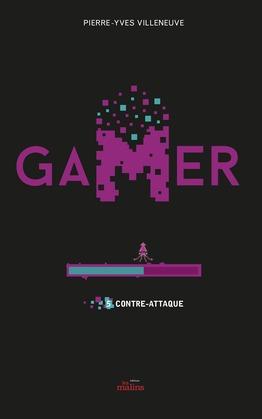 Gamer Tome 5: Contre attaque
