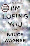 I'm Losing You: A Novel