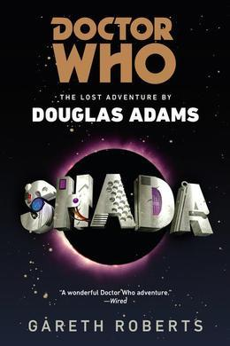 Doctor Who: Shada: The Lost Adventure by Douglas Adams