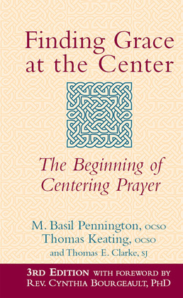 Finding Grace at the Center: The Beginning of Centering Prayer