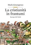La cristianità in frantumi