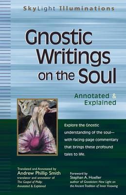 Gnostic Writings on the Soul: Annotated &amp; Explained