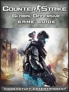 Counter Strike Global Offensive Game Guide Unofficial