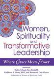 Women, Spirituality and Transformative Leadership: Where Grace Meets Power