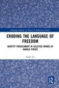 Eroding the Language of Freedom: Identity Predicament in Selected Works of Harold Pinter