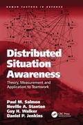 Distributed Situation Awareness: Theory, Measurement and Application to Teamwork