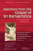 Selections from the Gospel of Sri Ramakrishna: Annotated & Explained