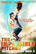 The Impossible Pitcher: Book 2