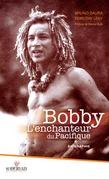 Bobby, l'enchanteur du Pacifique
