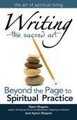 Writing the Sacred Art: Beyond the Page to Spiritual Practice