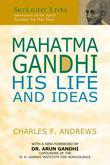 Mahatma Gandhi: His Life and Ideas