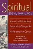 Spiritual Innovators: Seventy-Five Extraordinary People Who Changed the World in the Past Century