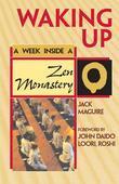 Waking Up: A Week Inside a Zen Monastery