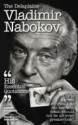 The Delaplaine VLADIMIR NABOKOV - His Essential Quotations