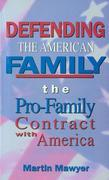 Defending the American Family: The Pro-Family Contract with America