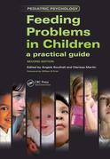 Feeding Problems in Children: A Practical Guide, Second Edition