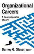 Organizational Careers: A Sourcebook for Theory