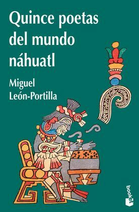 Quince poetas del mundo náhuatl