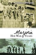 Marjorie Her War Years