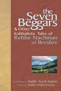 The Seven Beggars: & Other Kabbalistic Tales of Rebbe Nachman of Breslov