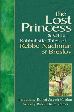 The Lost Princess: & Other Kabbalistic Tales of Rebbe Nachman of Breslov