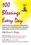 100 Blessings Every Day: Daily Twelve Step Recovery Affirmations, Exercises for Personal Growth & Renewal Reflecting Seasons of the Jewish Year