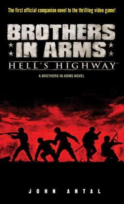 Brothers in Arms: Hell's Highway: A Brothers in Arms Novel