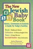 New Jewish Baby Book: Names, Ceremonies & Customs-A Guide for Today's Families