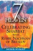 Seventh Heaven: Celebrating Shabbat with Rebbe Nachman of Breslov
