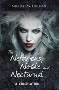 The Nefarious , Noble and Nocturnal
