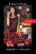 Deadly Deception: A Novel of Murder