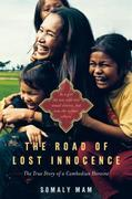 The Road of Lost Innocence: As a girl she was sold into sexual slavery, but now she rescues others. The true story of a Cambodian heroine.