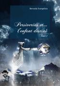 Persiverius et... l'enfant Destiné